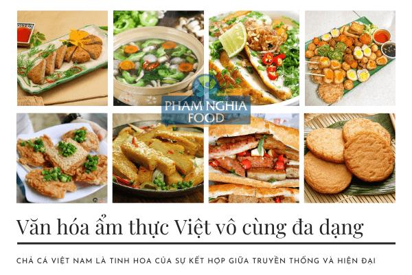 Không chỉ riêng chả cá, ẩm thực Việt nổi tiếng bởi sự đa dạng và tính tiện dụng!
